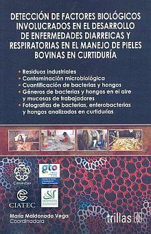 DETECCION DE FACTORES BIOLOGICOS INVOLUCRADOS EN DESARROLLO DE ENFERMEDADES DIARREICAS Y RESPIRATORIAS EN EL MANEJO DE PIELES BOVINAS