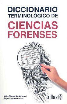 DICCIONARIO TERMINOLOGICO DE CIENCIAS FORENSES / 3 ED.