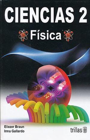 CIENCIAS 2 FISICA. SECUNDARIA / 4 ED.