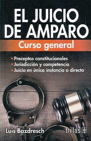 JUICIO DE AMPARO, EL. CURSO GENERAL / 8 ED.