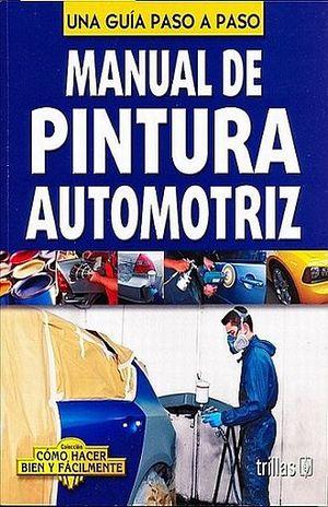 MANUAL DE PINTURA AUTOMOTRIZ / 2 ED.