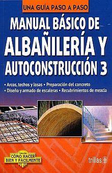 MANUAL BASICO DE ALBAÑILERIA Y AUTOCONSTRUCCION