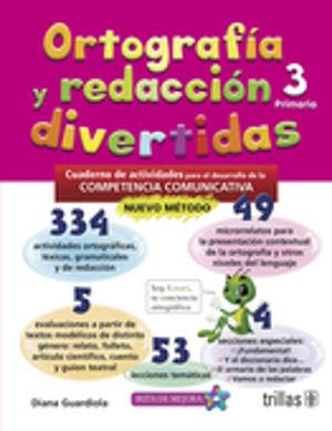 ORTOGRAFIA Y REDACCION DIVERTIDAS 3. CUADERNO DE ACTIVIDADES PARA EL DESARROLLO DE COMPETENCIAS COMUNICATIVAS. PRIMARIA.