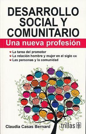 DESARROLLO SOCIAL Y COMUNITARIO. UNA NUEVA PROFESION