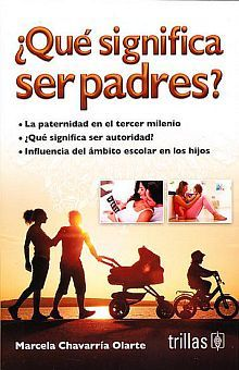 QUE SIGNIFICA SER PADRES / 4 ED.