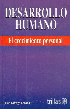 DESARROLLO HUMANO. EL CRECIMIENTO PERSONAL / 2 ED.