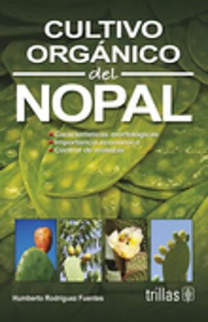 CULTIVO ORGANICO DEL NOPAL / 2 ED.