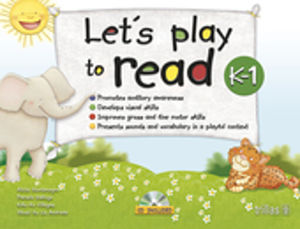 LETS PLAY TO READ K - 1. PREESCOLAR (INCLUYE CD)