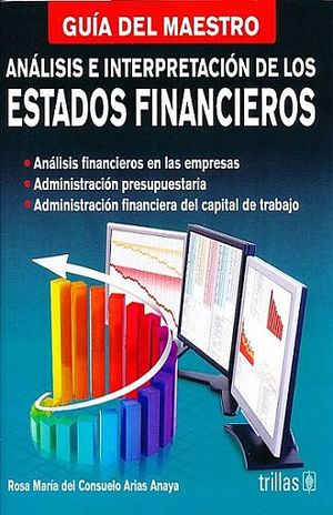 ANALISIS E INTERPRETACION DE LOS ESTADOS FINANCIEROS / 2 ED.