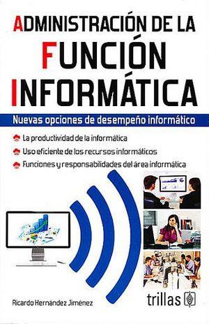 ADMINISTRACION DE LA FUNCION INFORMATICA / 9 ED.