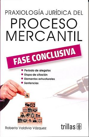 PRAXIOLOGIA JURIDICA DEL PROCESO MERCANTIL