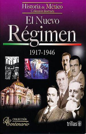 NUEVO REGIMEN 1917 - 1946, EL. HISTORIA DE MEXICO