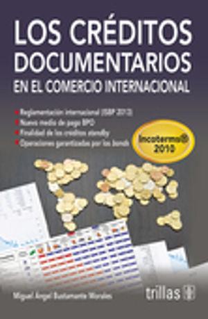 CREDITOS DOCUMENTARIOS EN EL COMERCIO INTERNACIONAL, LOS / 5 ED.