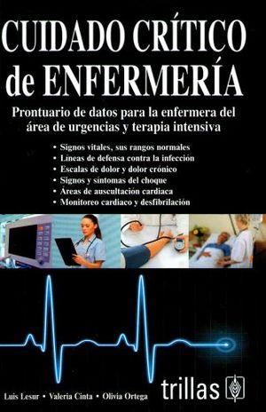 CUIDADO CRITICO DE ENFERMERIA. PRONTUARIO DE DATOS PARA LA ENFERMEDAD DEL AREA DE URGENCIA Y TERAPIA INTENSIVA