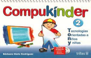 COMPUKINDER 2 TECNOLOGIAS ORIENTADAS A NIÑOS Y NIÑAS. PREESCOLAR / 4 ED. (INCLUYE CD)