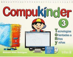 COMPUKINDER 3. TECNOLOGIAS ORIENTADAS A NIÑOS Y NIÑAS. PREESCOLAR (INCLUYE CD)