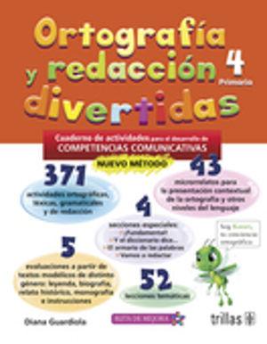 ORTOGRAFIA Y REDACCION DIVERTIDAS 4. CUADERNO DE ACTIVIDADES PARA EL DESARROLLO DE COMPETENCIAS COMUNICATIVAS. PRIMARIA