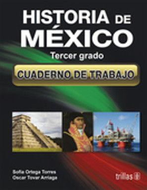 HISTORIA DE MEXICO 3. CUADERNO DE TRABAJO. SECUNDARIA / 2 ED.