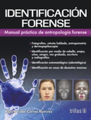 IDENTIFICACION FORENSE. MANUAL PRACTICO DE ANTROPOLOGIA FORENSE / 4 ED.