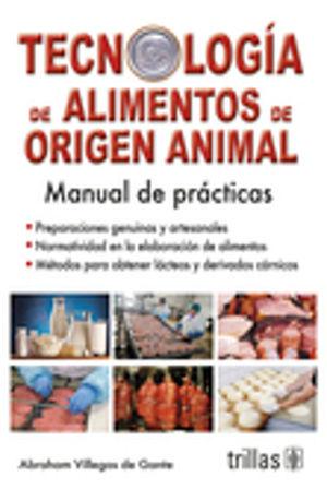 TECNOLOGIA DE ALIMENTOS DE ORIGEN ANIMAL. MANUAL DE PRACTICAS / 3 ED.