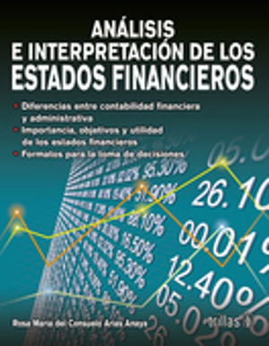 ANALISIS E INTERPRETACION DE LOS ESTADOS FINANCIEROS / 3 ED.