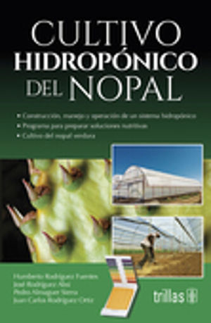 CULTIVO HIDROPONICO DEL NOPAL / 2 ED.