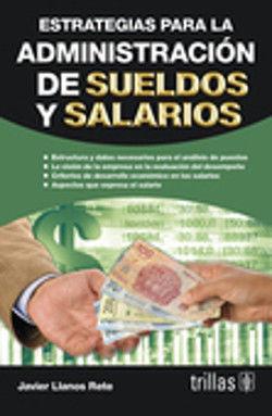 ESTRATEGIAS PARA LA ADMINISTRACION DE SUELDOS Y SALARIOS / 2 ED.