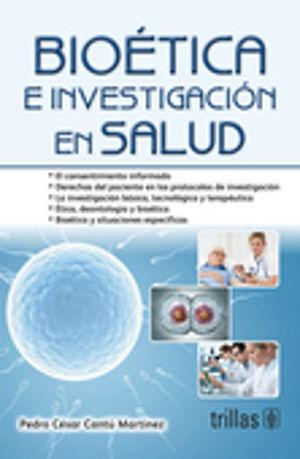 BIOETICA E INVESTIGACIONES EN SALUD / 3 ED.