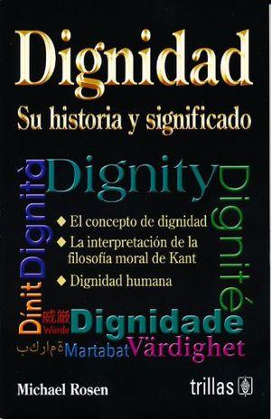 DIGNIDAD. SU HISTORIA Y SIGNIFICADO