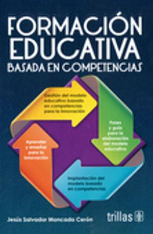FORMACION EDUCATIVA BASADA EN COMPETENCIAS / 3 ED.