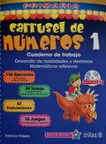 CARRUSEL DE NUMEROS 1. CUADERNO DE TRABAJO. PRIMARIA / 2 ED. (INCLUYE CD)