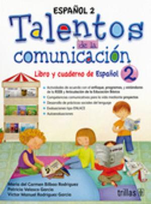 TALENTOS DE LA COMUNICACION. LIBRO Y CUADERNO DE TRABAJO DE ESPAÑOL 2. PRIMARIA
