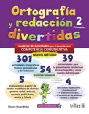 ORTOGRAFIA Y REDACCION DIVERTIDA 2. PRIMARIA