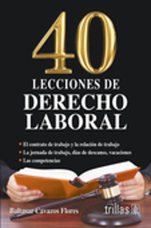 40 LECCIONES DE DERECHO LABORAL / 10 ED.