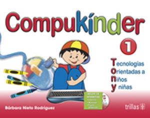 COMPUKINDER 1. TECNOLOGIAS ORIENTADAS A NIÑOS Y NIÑAS. PREESCOLAR / 3 ED. (INCLUYE CD)