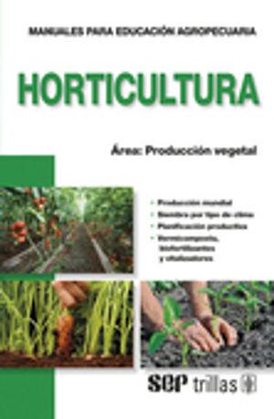 HORTICULTURA. PRODUCCION VEGETAL / 4 ED.