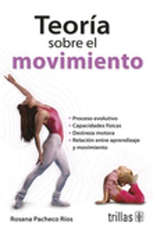 TEORIA SOBRE EL MOVIMIENTO / 2 ED.