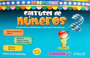 CARRUSEL DE NUMEROS 2. DESARROLLO DE HABILIDADES Y DESTREZAS MATEMATICAS. PREESCOLAR