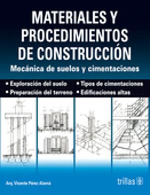 MATERIALES Y PROCEDIMIENTOS DE CONSTRUCCION. MECANICA DE SUELOS Y CIMENTACIONES / 2 ED.