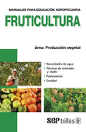 FRUTICULTURA. PRODUCCION VEGETAL / 5 ED.