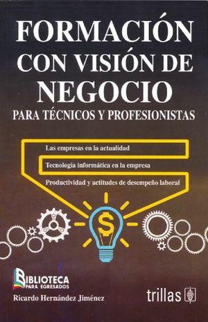 FORMACION CON VISION DE NEGOCIO PARA TECNICOS Y PROFESIONISTAS
