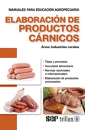 ELABORACION DE PRODUCTOS CARNICOS. MANUALES PARA EDUCACION AGROPECUARIA / 4 ED.