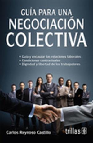GUIA PARA UNA NEGOCIACION COLECTIVA / 2 ED.