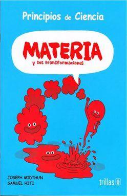 PRINCIPIOS DE CIENCIA. MATERIA Y SUS TRANSFORMACIONES