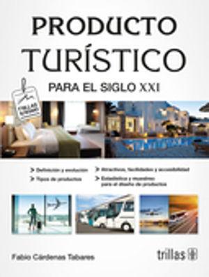 PRODUCTO TURISTICO PARA EL SIGLO XXI / 3 ED.