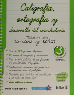 CALIGRAFIA ORTOGRAFIA Y DESARROLLO DEL VOCABULARIO 3. METODO CON LETRA CURSIVA Y SCRIPT. PRIMARIA
