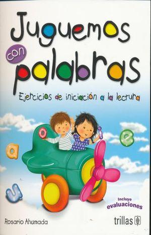 JUGUEMOS CON PALABRAS. EJERCICIOS DE INICIACION A LA LECTURA. PREESCOLAR / 4 ED.