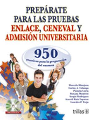 PREPARATE PARA LAS PRUEBAS DE ENLACE CENEVAL Y ADMISION UNIVERSITARIA. REACTIVOS PARA LA PREPARACION DEL EXAMEN / 2 ED. (INCLUYE CD)