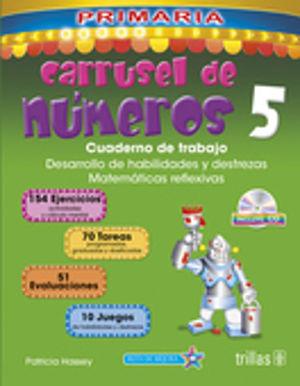 CARRUSEL DE NUMEROS 5. CUADERNO DE TRABAJO. PRIMARIA / 2 ED. (INCLUYE CD)