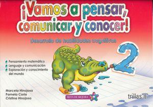 VAMOS A PENSAR COMUNICAR Y CONOCER 2. DESARROLLO DE HABILIDADES COGNITIVAS